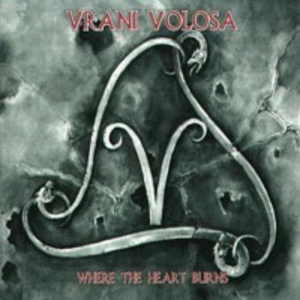 Vrani Volosa - Where the Heart Burns [Digipack CD]