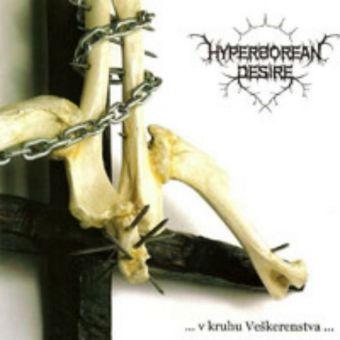 Hyperborean Desire - ... v kruhu Veškerenstva ... [CD]