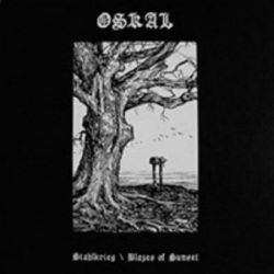 Oskal - Stahlkrieg / Blazes of Sunset [CD]
