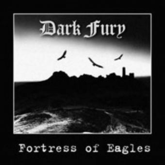 Dark Fury - Fortress of Eagles [CD]