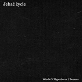 Winds of Hyperborea / Benares - Jebać życie [CD]